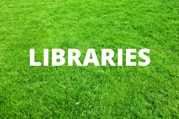 libraries - written in white text on a background of a green lawn