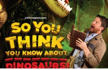Dinosaur event - So you think you know about dinosaurs.